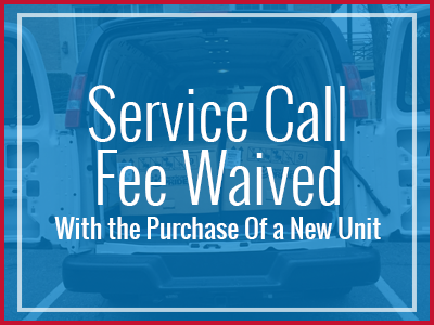 Service Call Fee Waived With the Purchase Of a New Unit